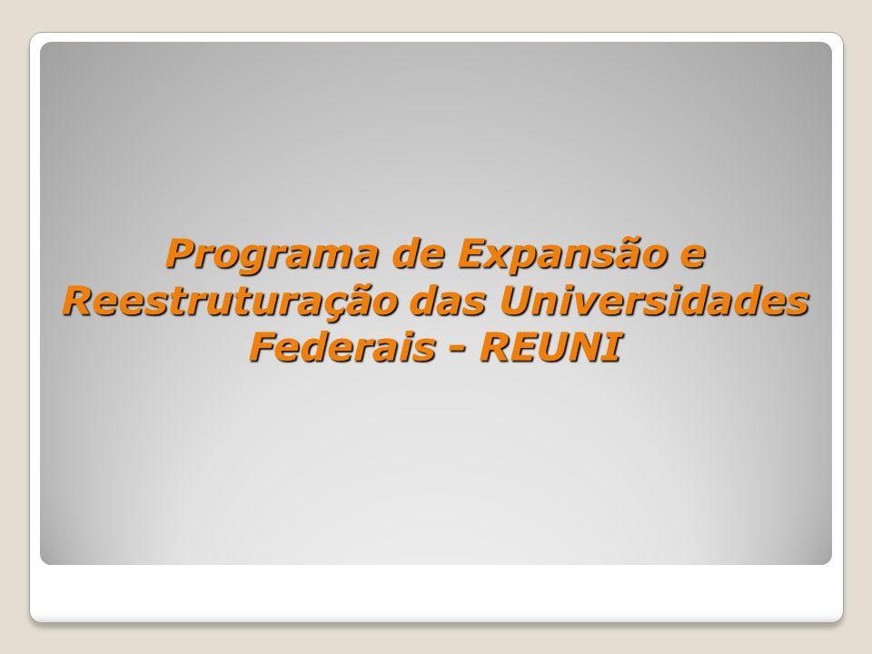 Programa de Expansão e Reestruturação das Universidades Federais - REUNI