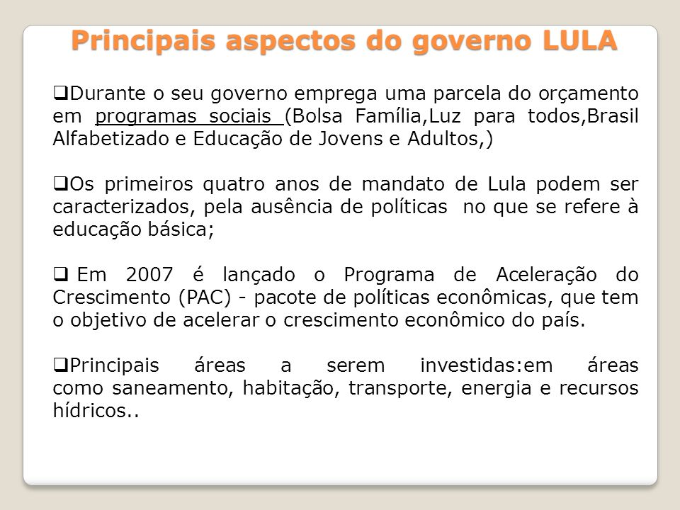 Principais aspectos do governo LULA