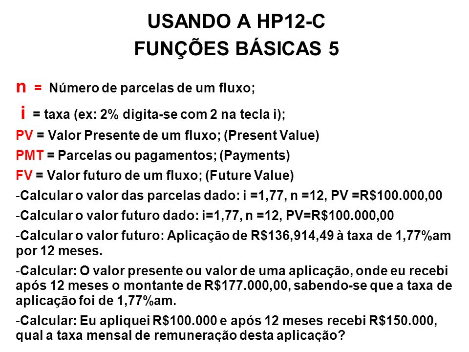 USANDO A HP12-C FUNÇÕES BÁSICAS 5