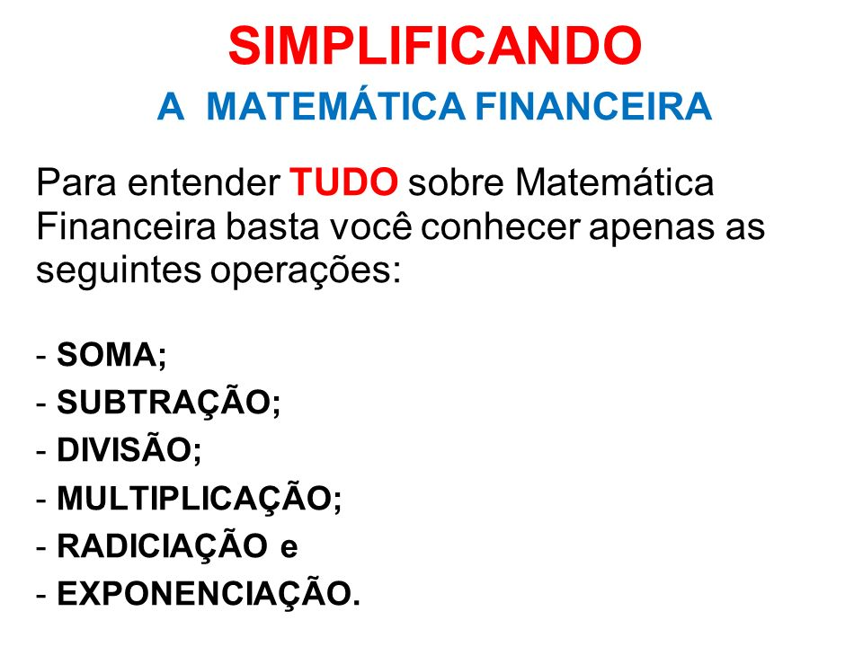 A MATEMÁTICA FINANCEIRA
