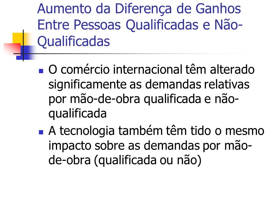 Aumento da Diferença de Ganhos Entre Pessoas Qualificadas e Não-Qualificadas