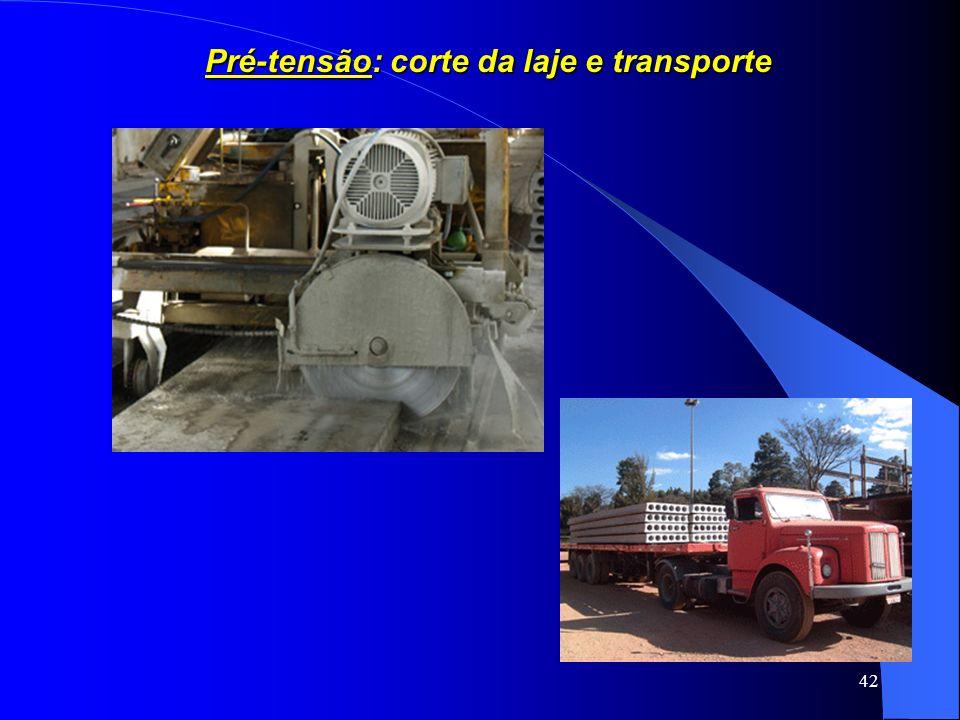 Pré-tensão: corte da laje e transporte