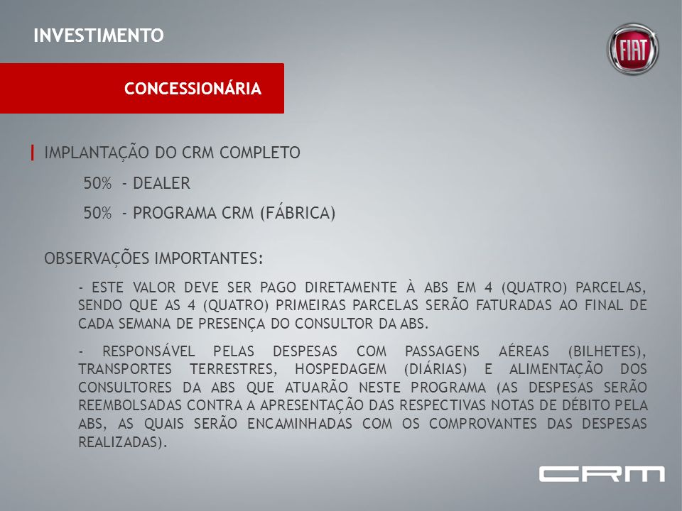 INVESTIMENTO CONCESSIONÁRIA IMPLANTAÇÃO DO CRM COMPLETO 50% - DEALER