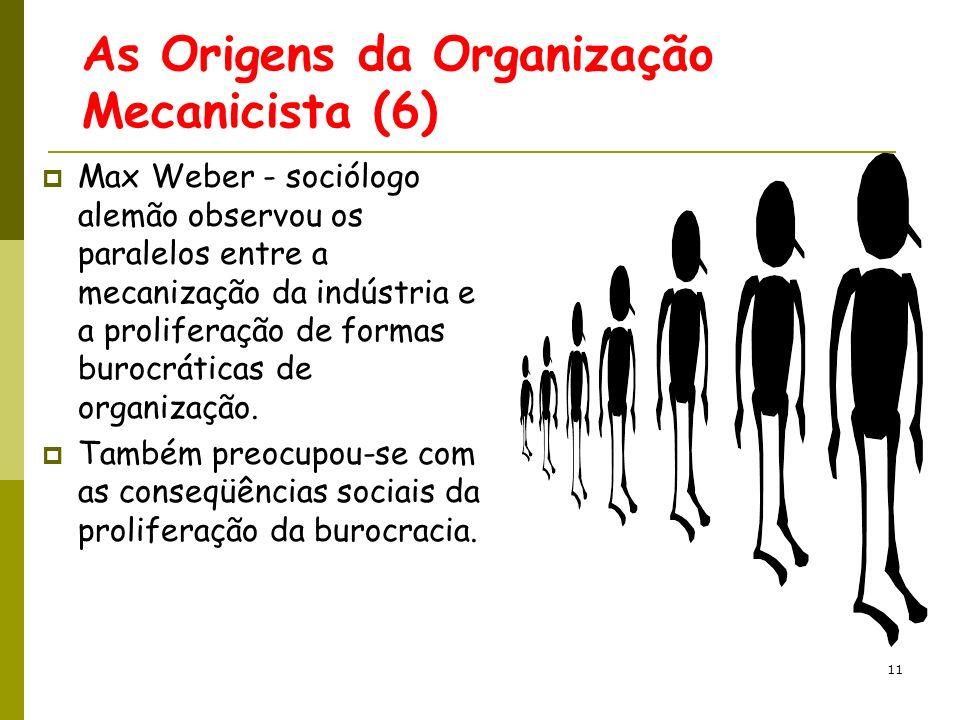 As Origens da Organização Mecanicista (6)