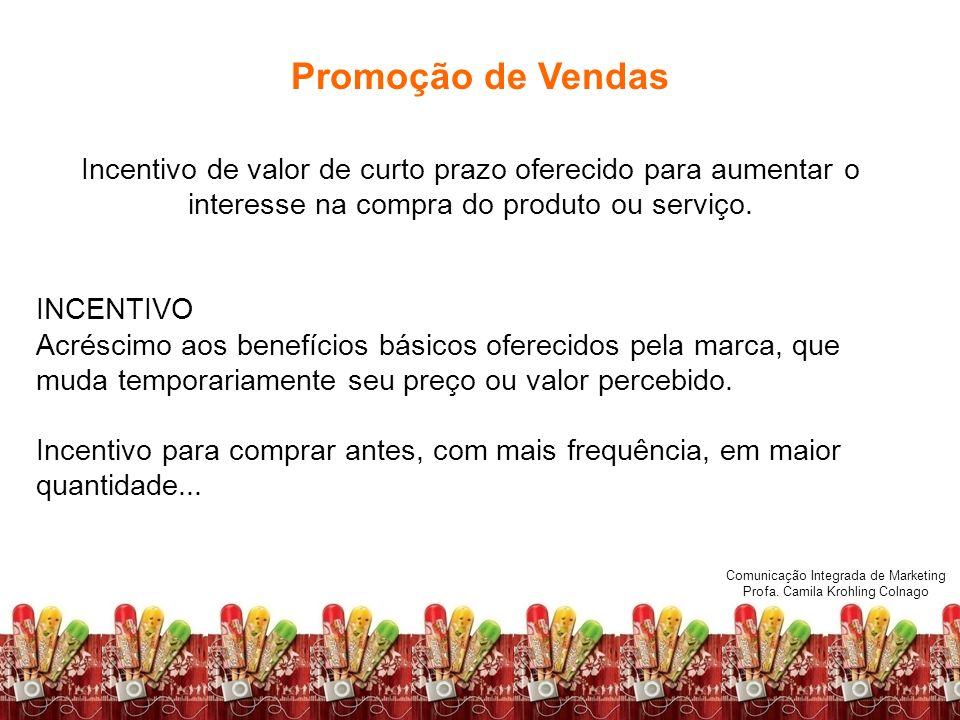 Promoção de Vendas Incentivo de valor de curto prazo oferecido para aumentar o interesse na compra do produto ou serviço.