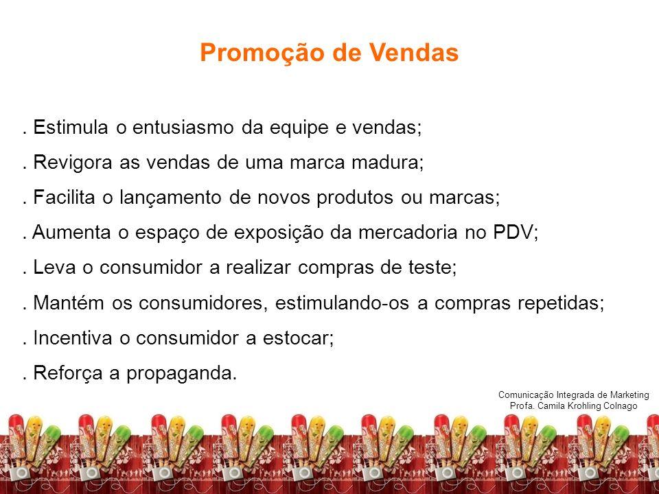 Promoção de Vendas . Estimula o entusiasmo da equipe e vendas;