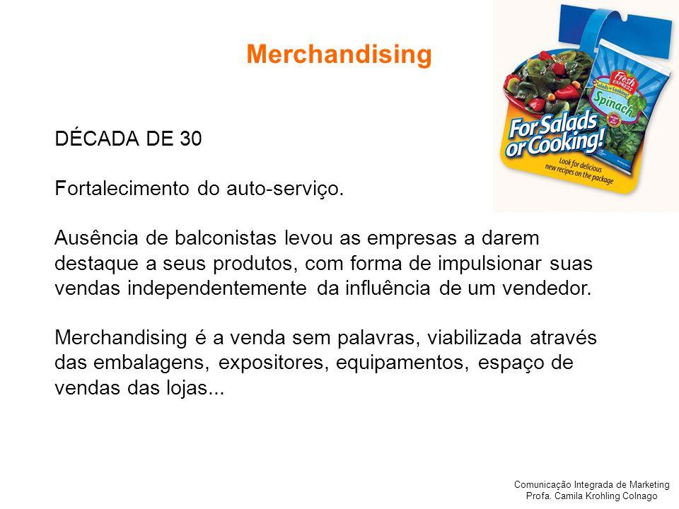 Merchandising DÉCADA DE 30 Fortalecimento do auto-serviço.