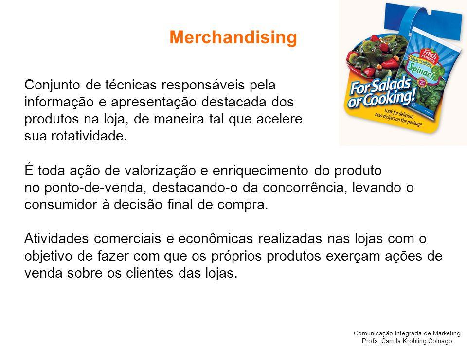 Merchandising Conjunto de técnicas responsáveis pela