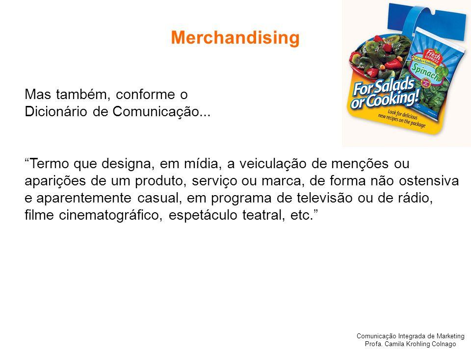 Merchandising Mas também, conforme o Dicionário de Comunicação...