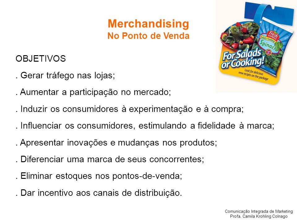 Merchandising No Ponto de Venda OBJETIVOS . Gerar tráfego nas lojas;