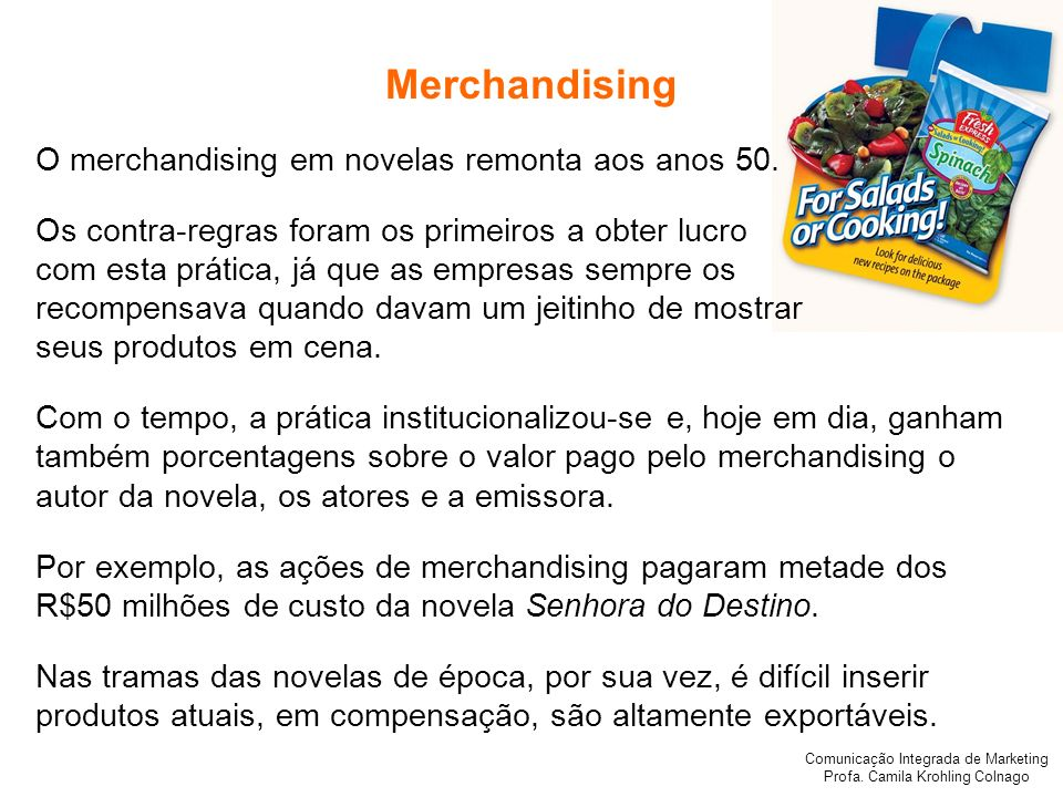 Merchandising O merchandising em novelas remonta aos anos 50.