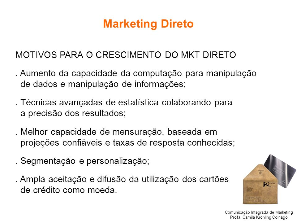 Marketing Direto MOTIVOS PARA O CRESCIMENTO DO MKT DIRETO