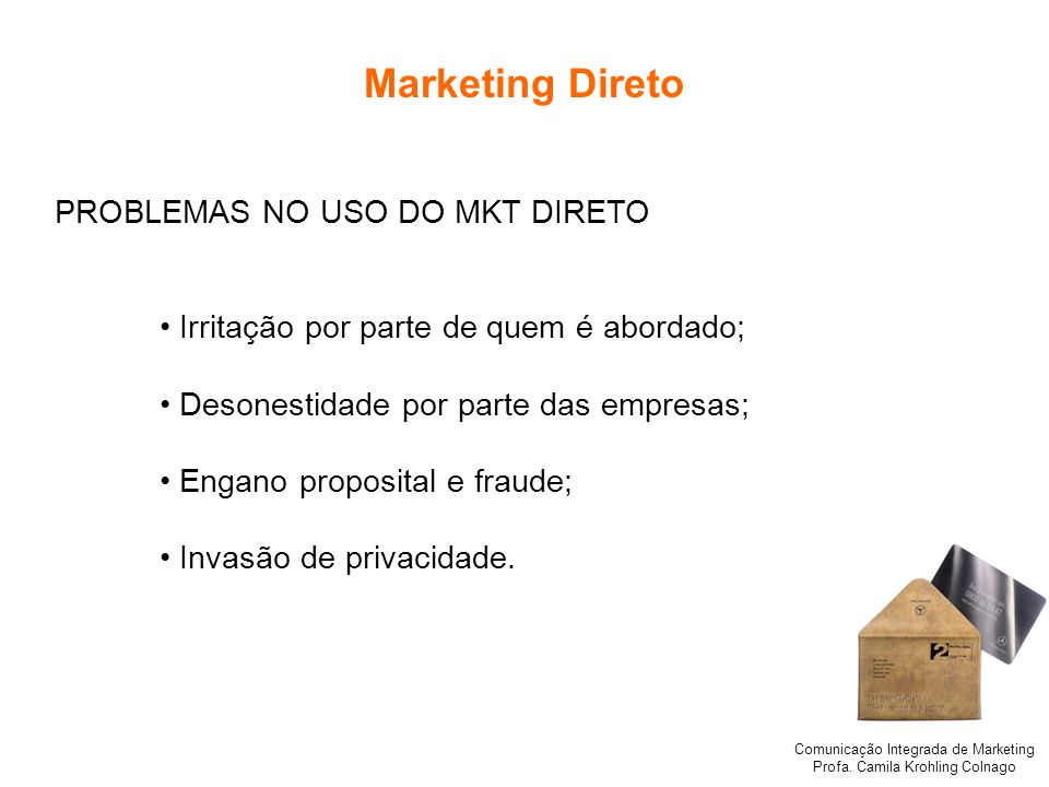 Marketing Direto PROBLEMAS NO USO DO MKT DIRETO