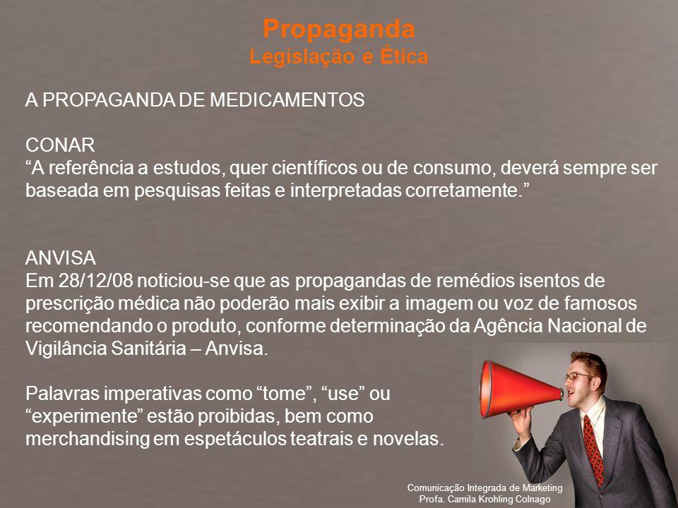 Propaganda Legislação e Ética A PROPAGANDA DE MEDICAMENTOS CONAR