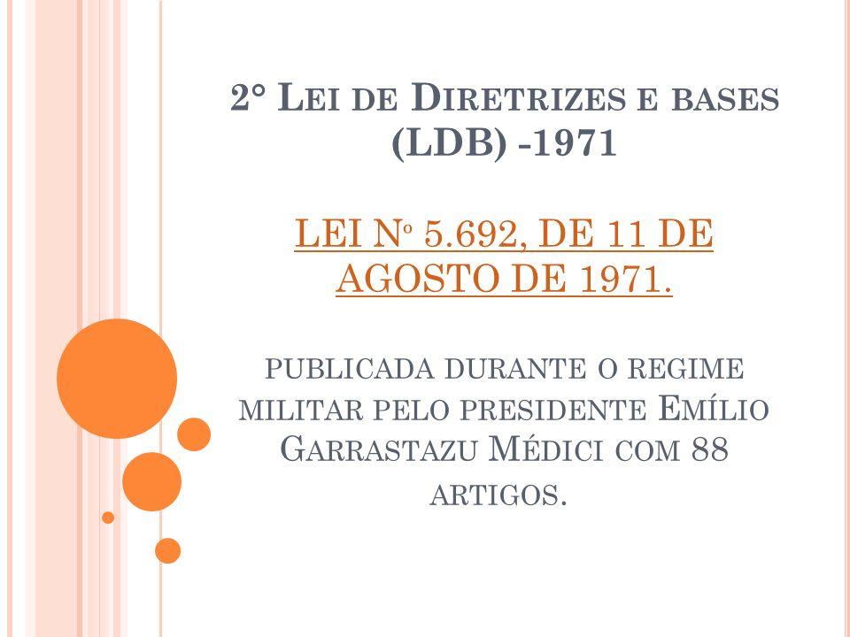 2° Lei de Diretrizes e bases (LDB) -1971 LEI Nº 5