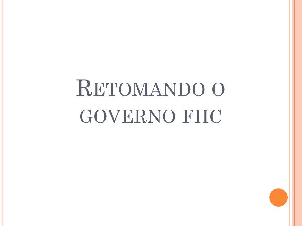 Retomando o governo fhc
