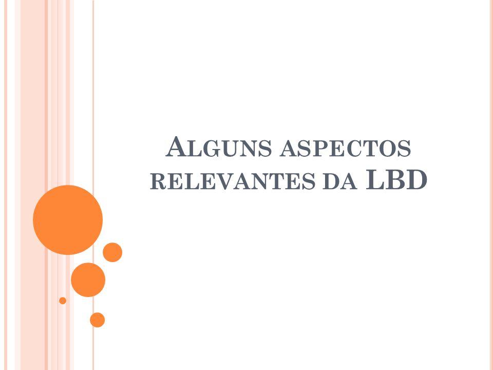 Alguns aspectos relevantes da LBD