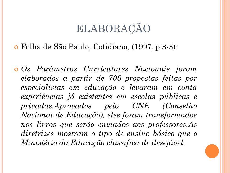 ELABORAÇÃO Folha de São Paulo, Cotidiano, (1997, p.3-3):