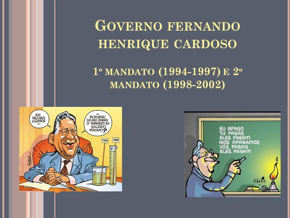 Governo fernando henrique cardoso 1º mandato (1994-1997) e 2º mandato (1998-2002)