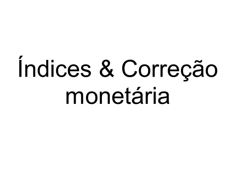 Índices & Correção monetária