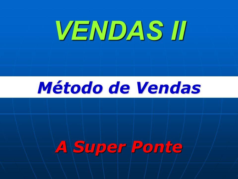 VENDAS II Método de Vendas A Super Ponte