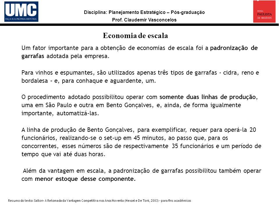 Economia de escala Um fator importante para a obtenção de economias de escala foi a padronização de garrafas adotada pela empresa.