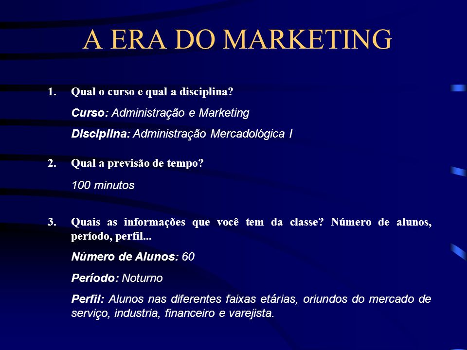A ERA DO MARKETING 100 minutos Qual o curso e qual a disciplina