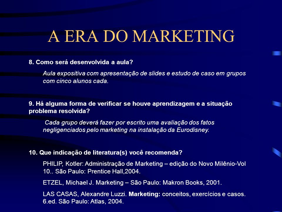 A ERA DO MARKETING 8. Como será desenvolvida a aula