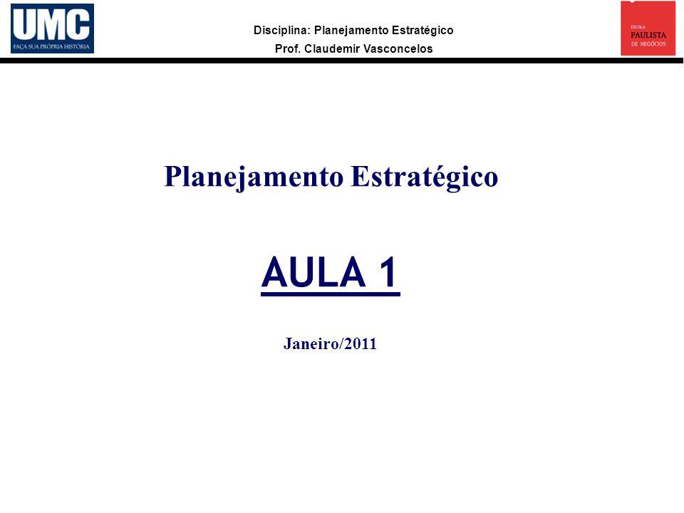 Planejamento Estratégico AULA 1 Janeiro/2011