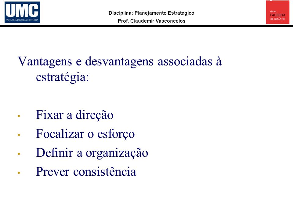 Vantagens e desvantagens associadas à estratégia: