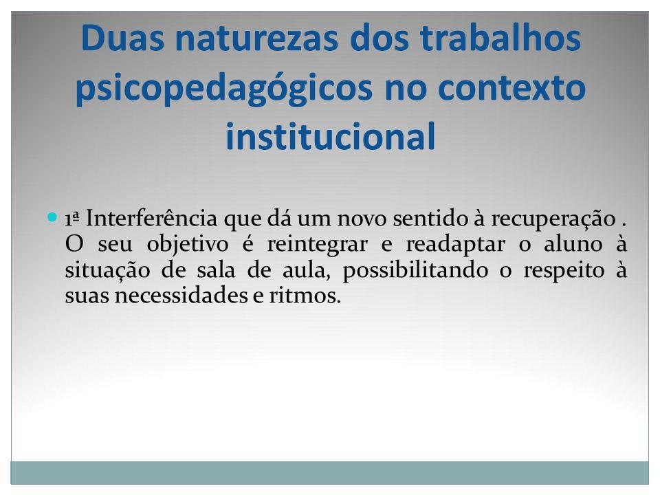 Duas naturezas dos trabalhos psicopedagógicos no contexto institucional