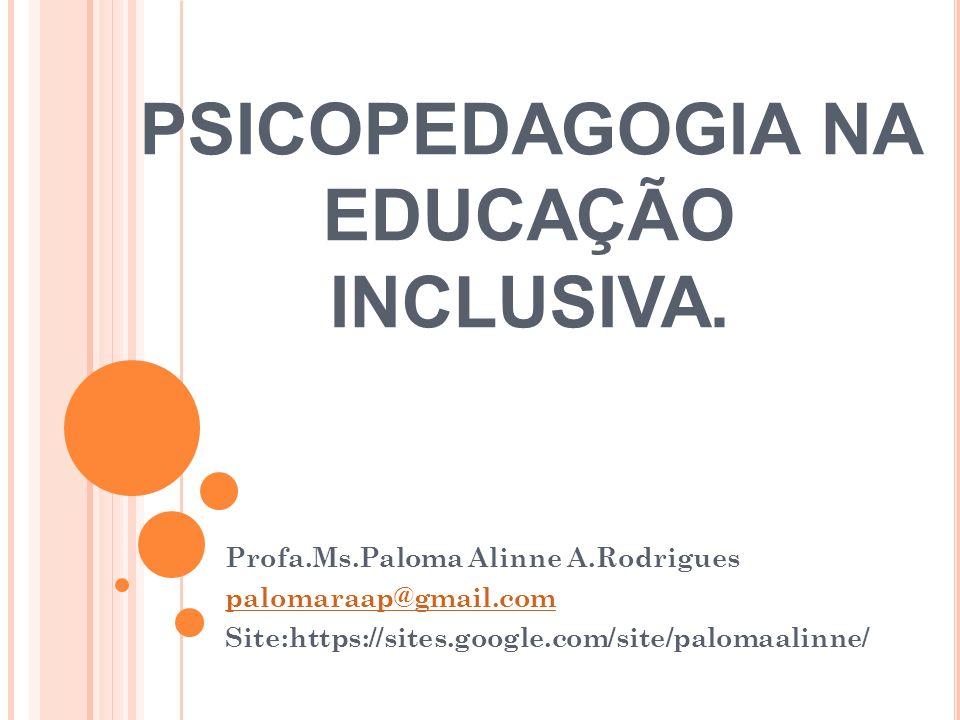PSICOPEDAGOGIA NA EDUCAÇÃO INCLUSIVA.