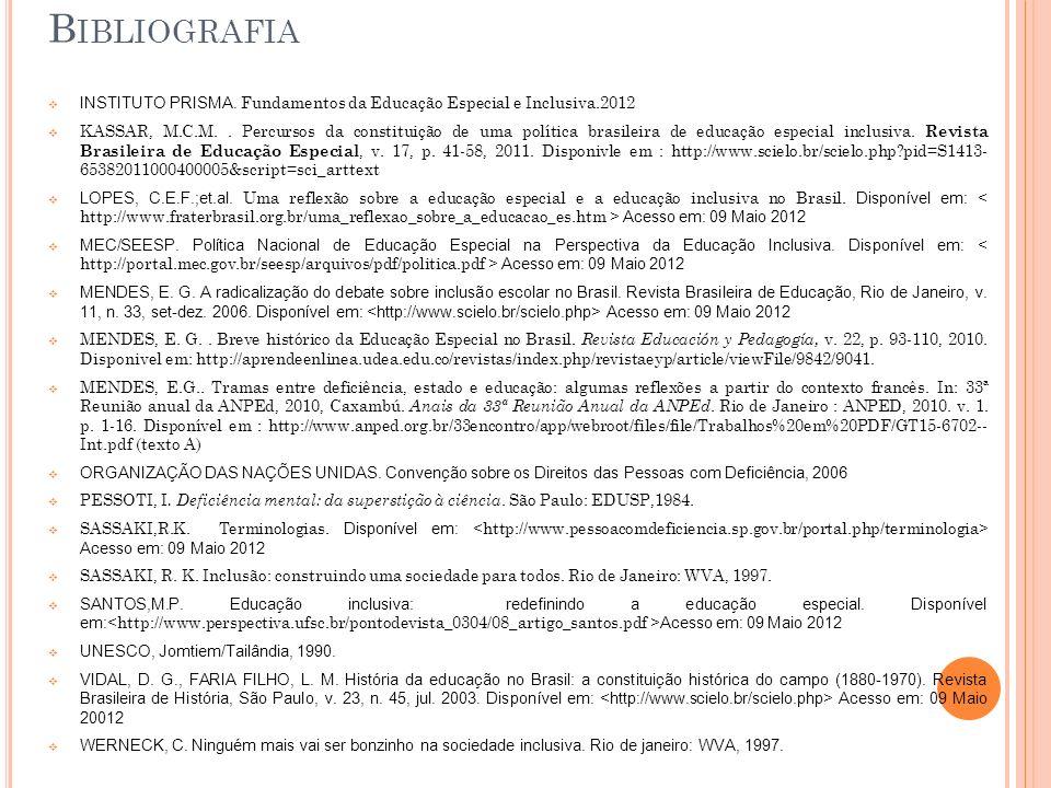 Bibliografia INSTITUTO PRISMA. Fundamentos da Educação Especial e Inclusiva.2012.