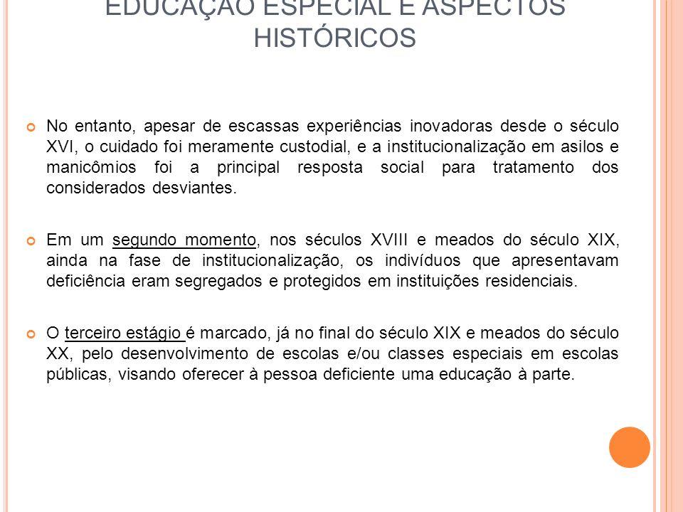 EDUCAÇÃO ESPECIAL E ASPECTOS HISTÓRICOS