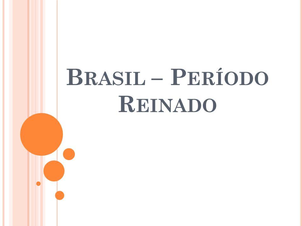 Brasil – Período Reinado