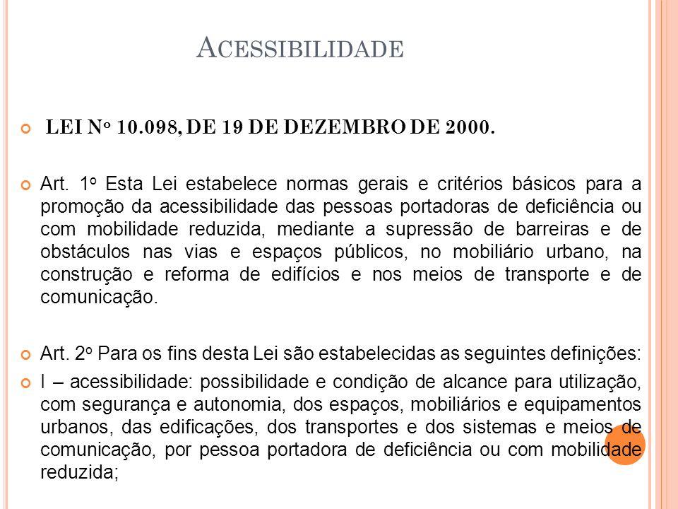 Acessibilidade LEI No 10.098, DE 19 DE DEZEMBRO DE 2000.
