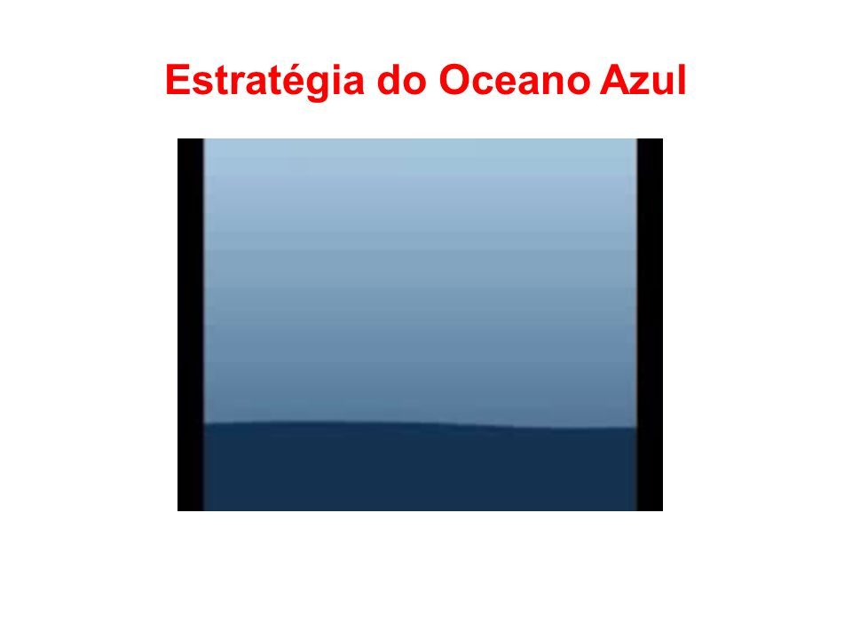 Estratégia do Oceano Azul