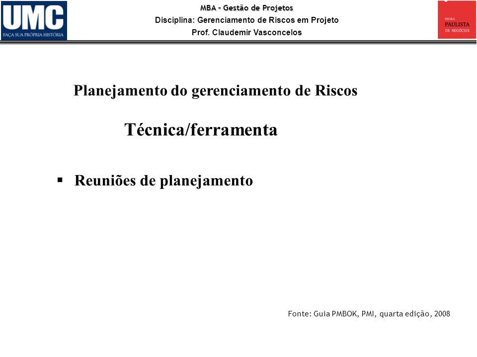 Técnica/ferramenta Planejamento do gerenciamento de Riscos
