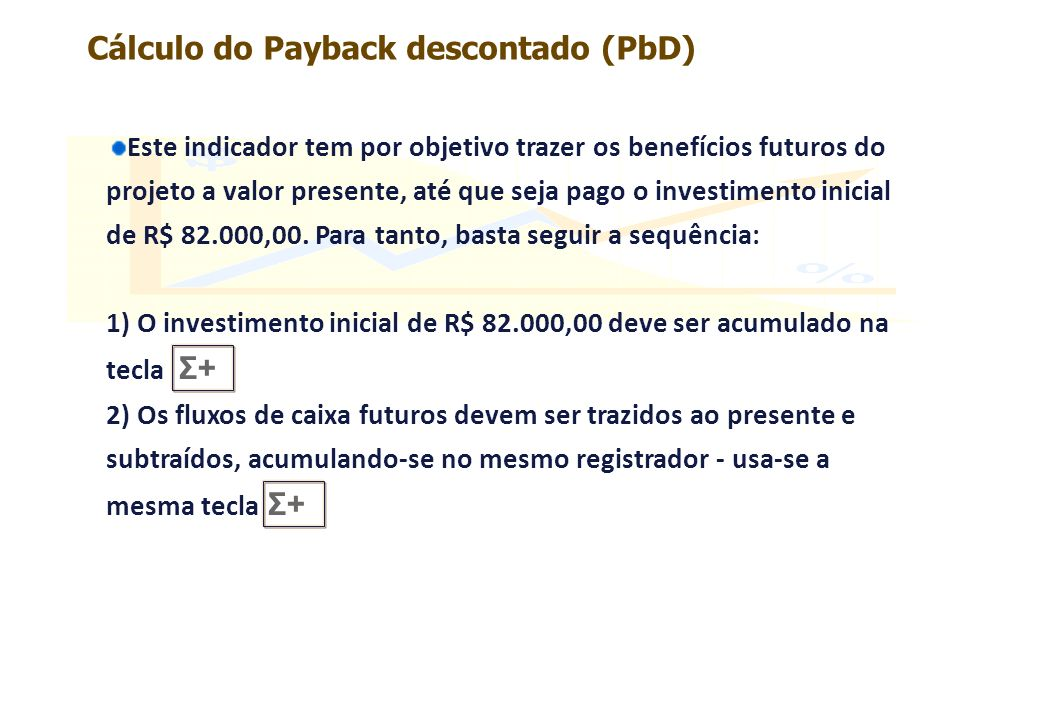 Cálculo do Payback descontado (PbD)