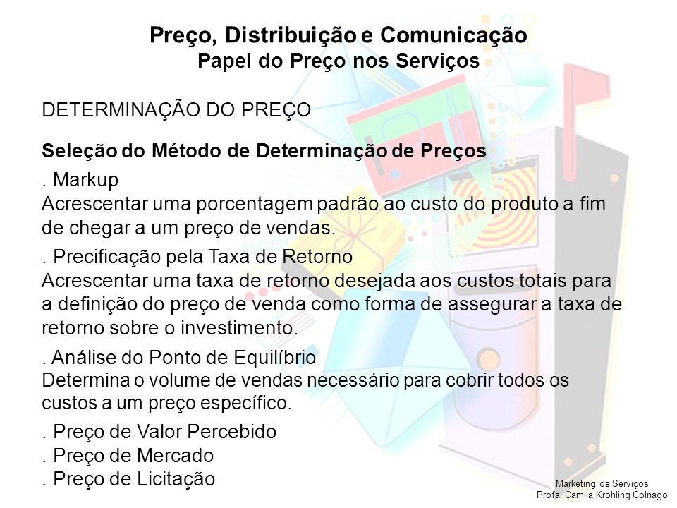 Preço, Distribuição e Comunicação Papel do Preço nos Serviços