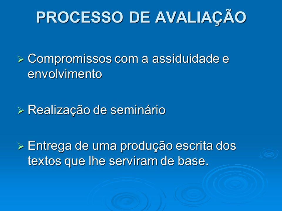 PROCESSO DE AVALIAÇÃO Compromissos com a assiduidade e envolvimento