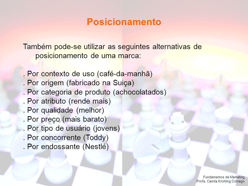 PosicionamentoTambém pode-se utilizar as seguintes alternativas de posicionamento de uma marca: . Por contexto de uso (café-da-manhã)