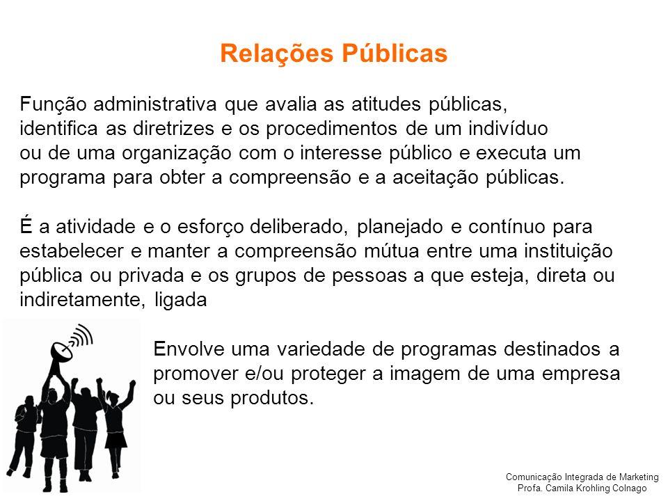 Relações Públicas Função administrativa que avalia as atitudes públicas, identifica as diretrizes e os procedimentos de um indivíduo.