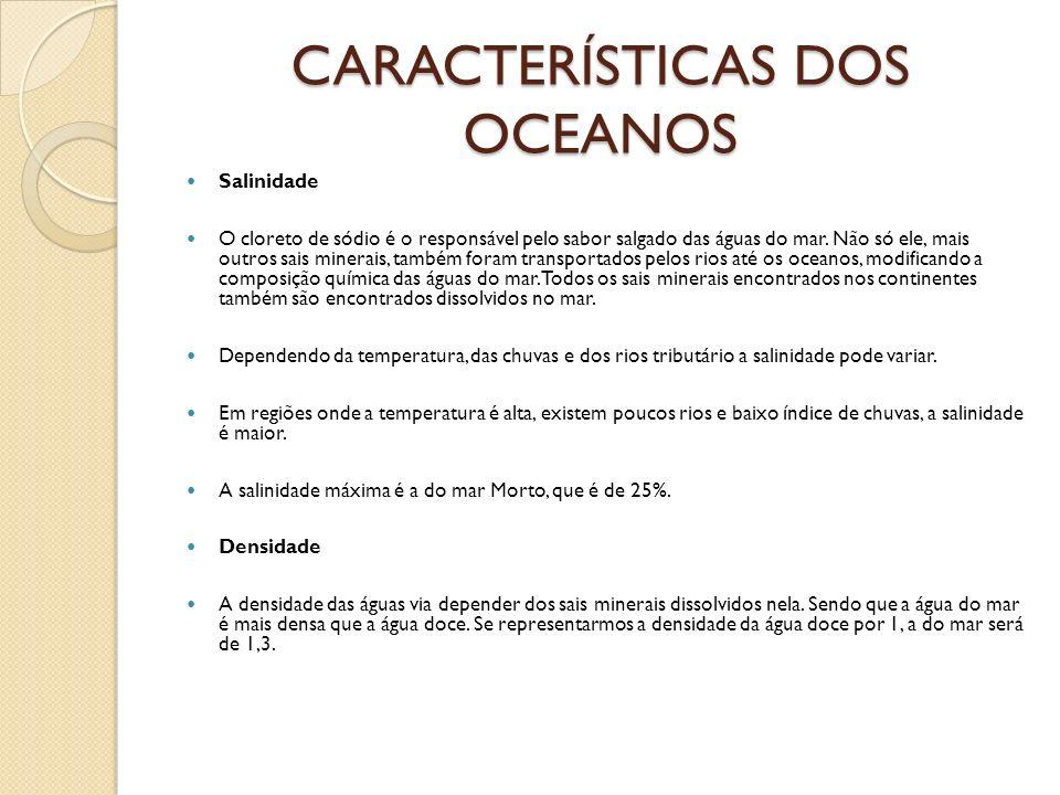 CARACTERÍSTICAS DOS OCEANOS