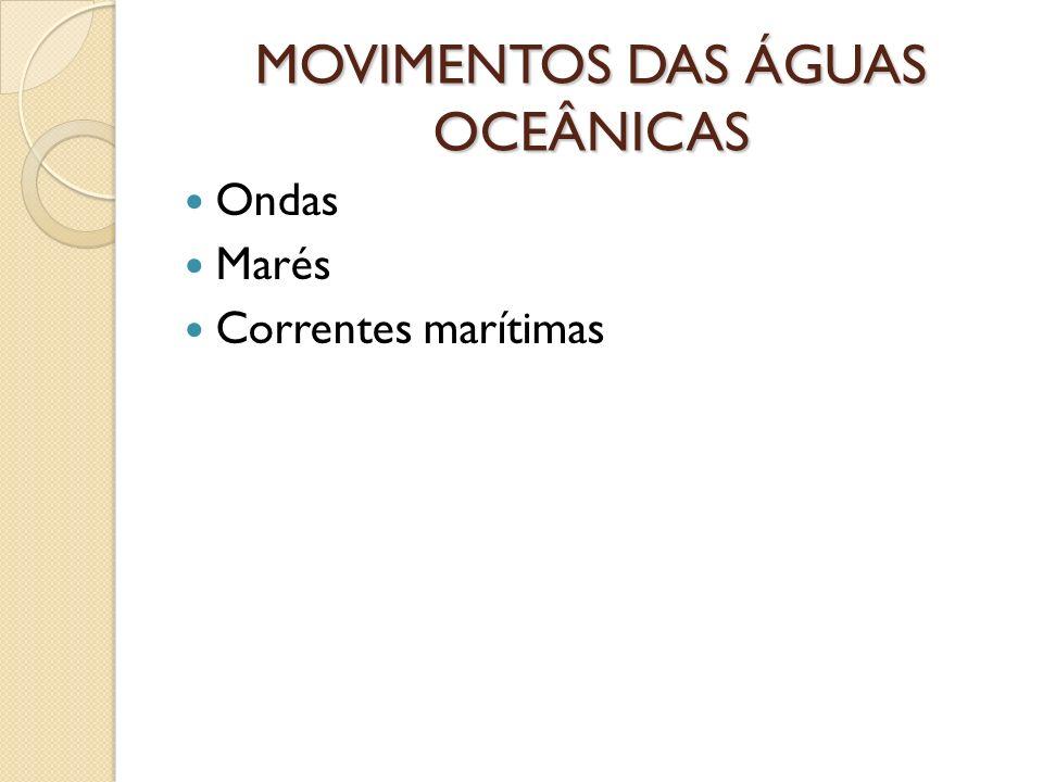 MOVIMENTOS DAS ÁGUAS OCEÂNICAS