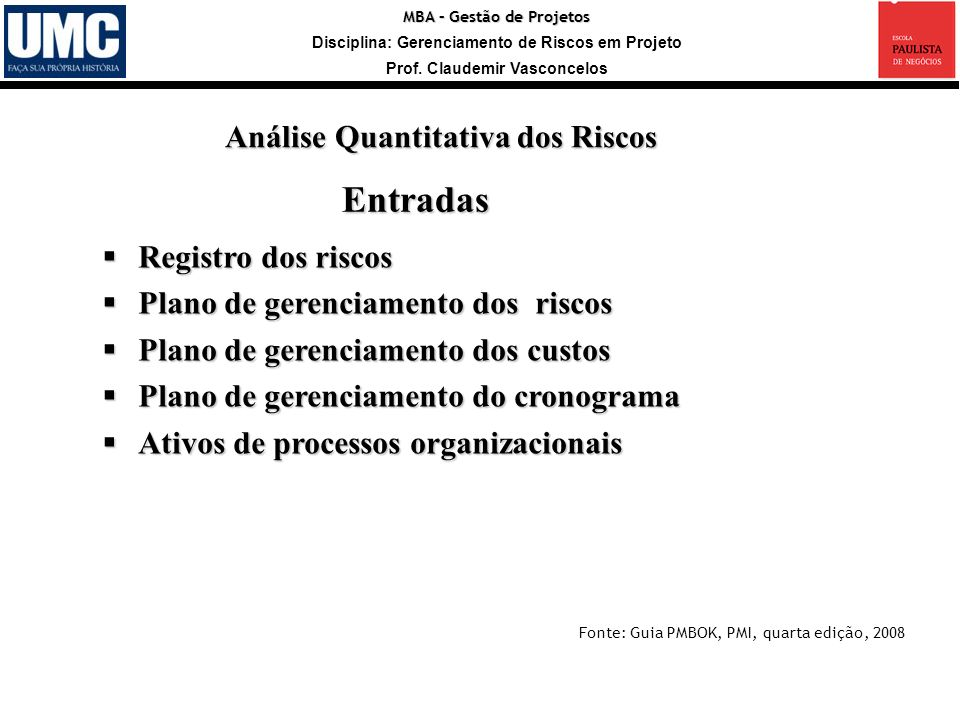 Entradas Análise Quantitativa dos Riscos Registro dos riscos