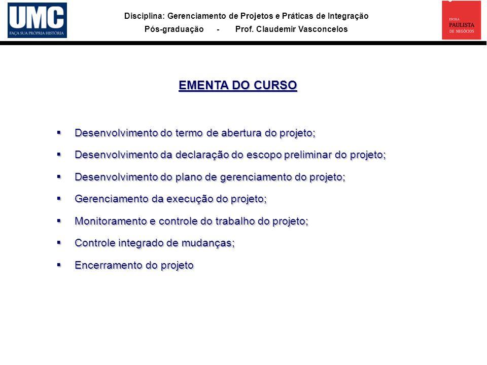 EMENTA DO CURSO Desenvolvimento do termo de abertura do projeto;