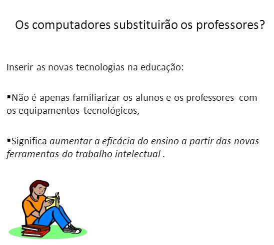 Os computadores substituirão os professores