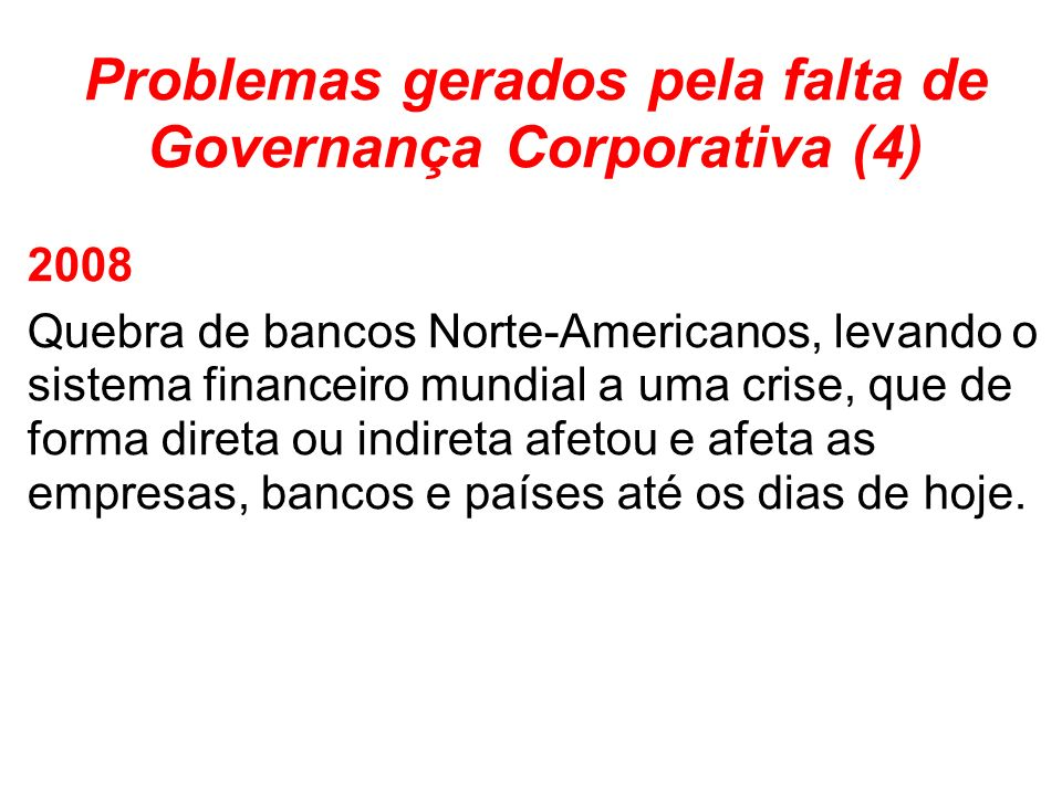 Problemas gerados pela falta de Governança Corporativa (4)