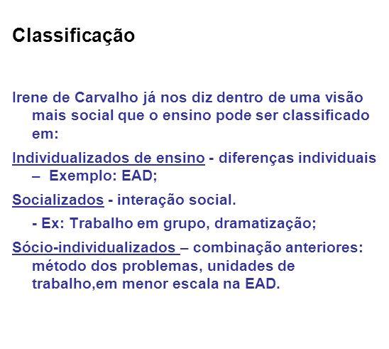Classificação Irene de Carvalho já nos diz dentro de uma visão mais social que o ensino pode ser classificado em: